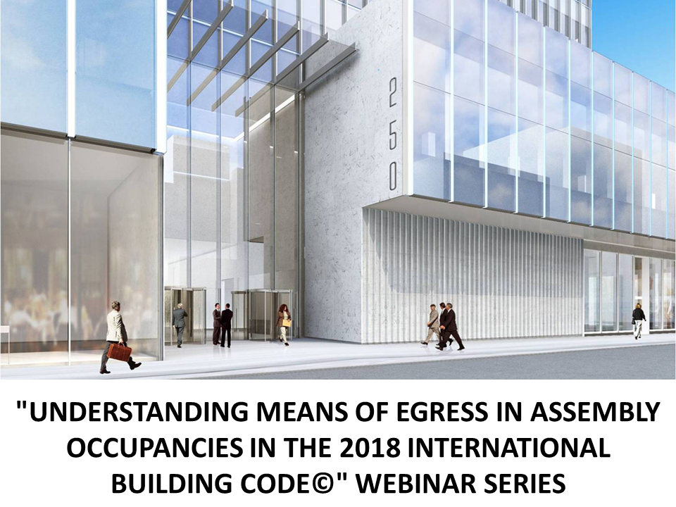 UNDERSTANDING MEANS OF EGRESS IN ASSEMBLY OCCUPANCIES IN THE 2018 INTERNATIONAL BUILDING CODE